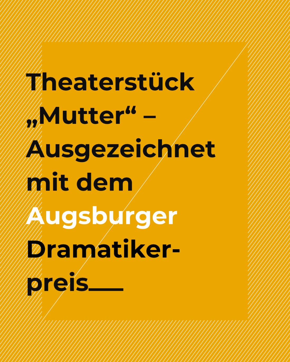 """Theaterstück: """"Mutter"""" / 1. Platz beim Augsburger Dramatikerpreis, Alexander Rupflin"""